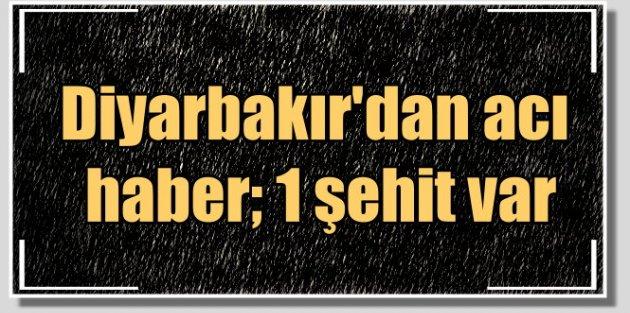 Diyarbakır Sur'dan acı haber: 1 askerşehit