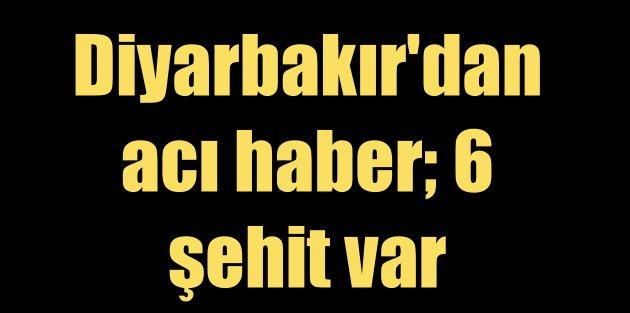 Diyarbakır'da askeri konvoya bombalı saldırı: 6 şehit var
