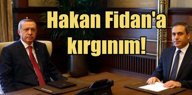 Erdoğan: Hakan Fidana kırgınım