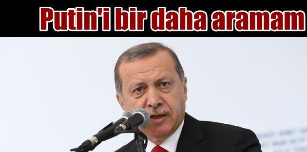 Erdoğan Putine küstü mü? Bir daha aramayacağım