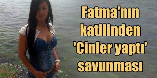 Fatma Şerban cinayeti: Katil kendini cinlerle savundu