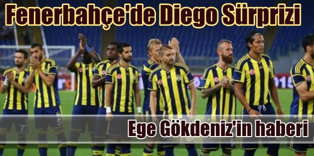 Fenerbahçede Diego Sürprizi