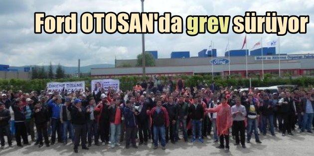 Ford Otosanda son durum: Grev devam ediyor