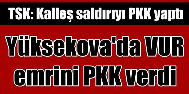 Genelkurmay: Yüksevovada kalleş emri PKK verdi