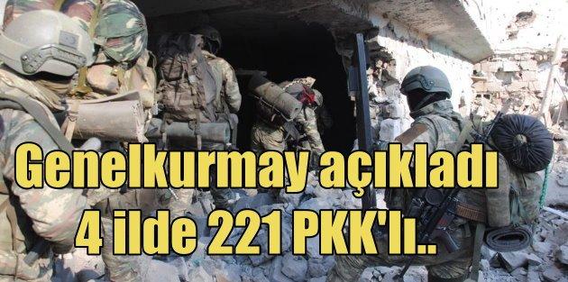 Genelkurmay'dan flaş açıklama: 4 ilde 221 PKK'lı etkisiz hale getirildi