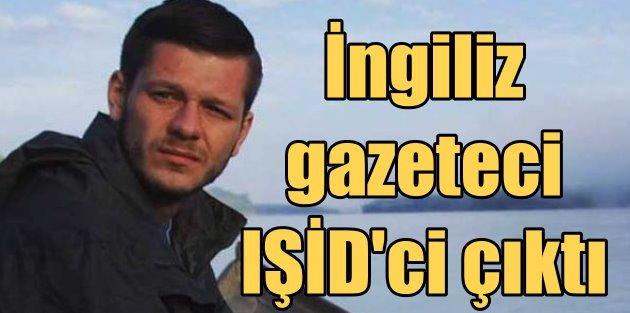 İngiliz Gazeteciler, Türkiyede IŞİD adına eylem yapmış