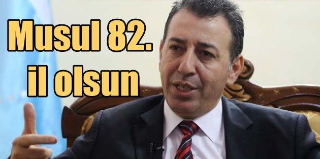 Irak Türkmeni vekil'den 'Musul 82'inci il olsun' teklifi