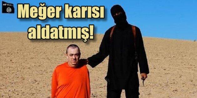 IŞİDİN ÖLDÜRDÜĞÜ İNGİLİZ YARDIM GÖREVLİSİNİ ESİRKEN KARISI ALDATMIŞ