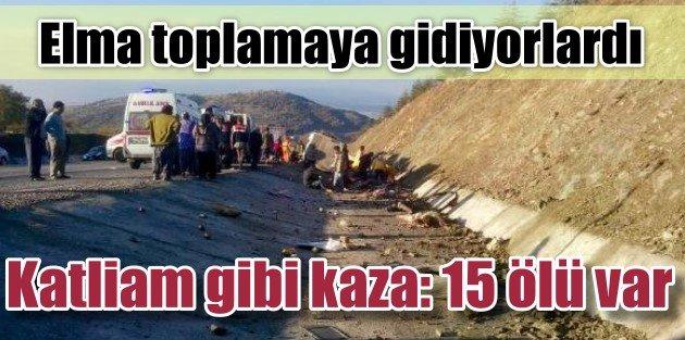 Isparta Yalvaç'ta kaza, 15 ölü, 28 yaralı var