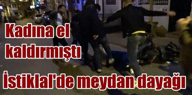 Kadın düşmanı magandaya İstiklal Caddesinde meydan dayağı