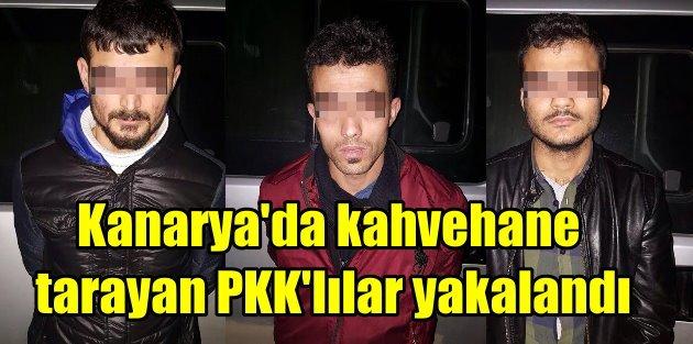 Küçükçekmece Kanaryada kahvehane tarayan PKKlılar yakalandı