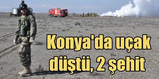 Konyada askeri uçak düştü, 2 şehit var