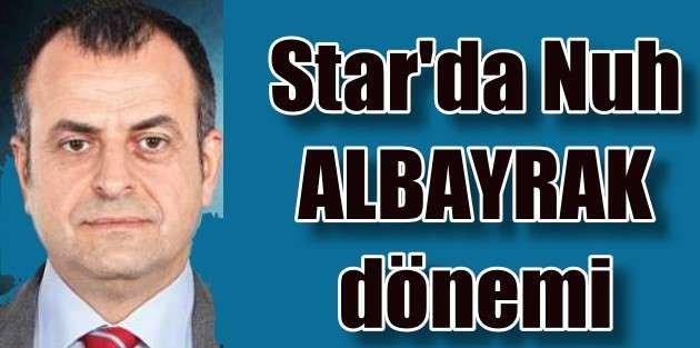Nuh Albayrak, Star'da...