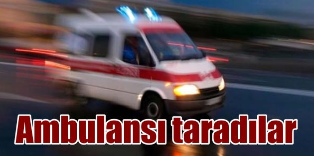 Nusaybinde ambulanslar uzun namlulu silahla tarandı