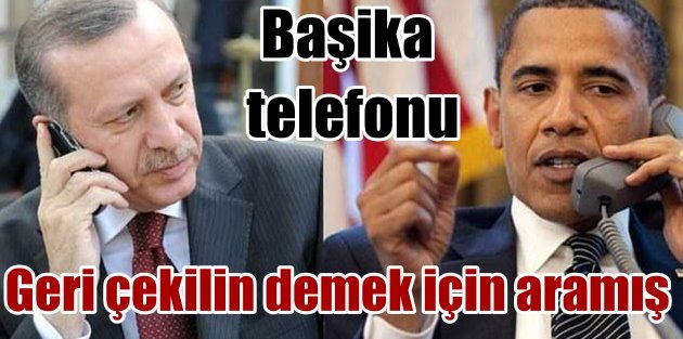 Obama'dan Cumhurbaşkanı Erdoğan'a Başika telefonu