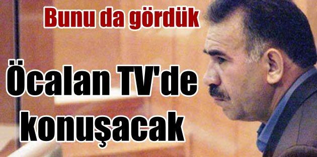 Öcalan TVde konuşacak: İlk kez ekrana çıkıyor