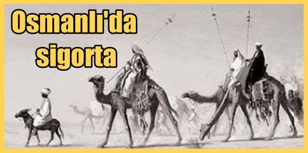 Osmanlı'da sigorta Derbent teşkilatı; Osmanlı Sigortacıları