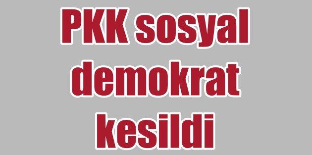 PKK'dan CHP'ye birlik çağrısı; PKK sosyal demokrat kesildi