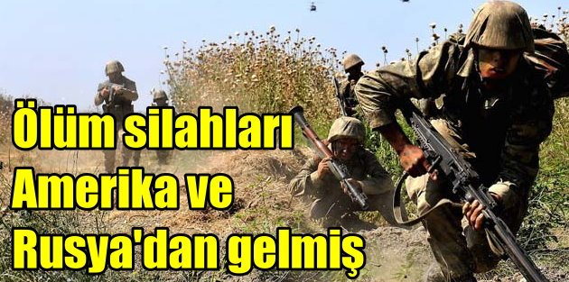 PKKya ölüm silahları ABD ve Rusyadan gelmiş