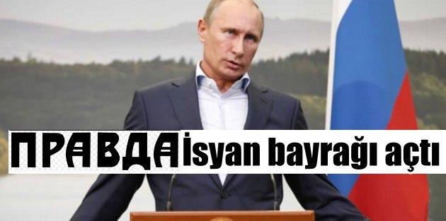 Pravda Gazetesi, Putin'e isyan bayrağı açtı