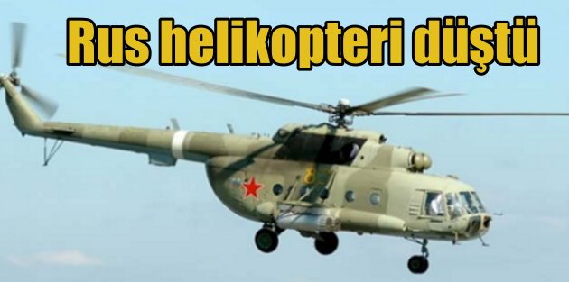 Rus helikopteri düştü: Kazada en az 15 ölü var