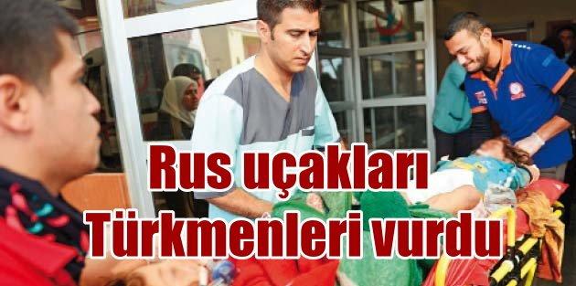 Rusya Türkmen hastanelerini kasten vurdu