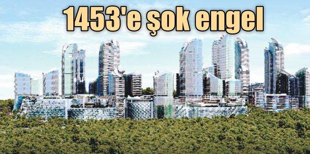 Sarıyer Belediyesi 1453 Projesi'ni durdurdu...