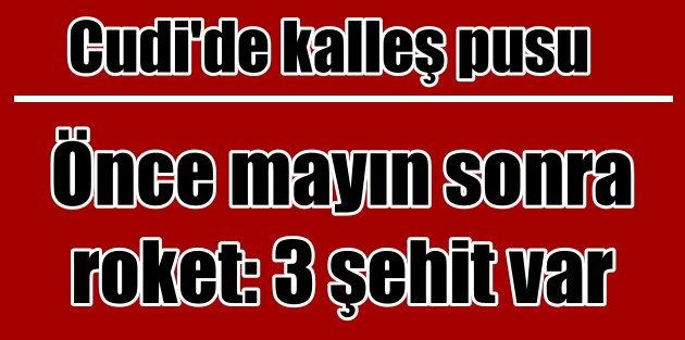Şırnakta PKK pususu: 3 şehit, 1 yaralı var