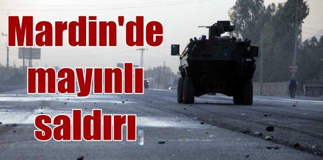 Son dakika Mardin; Askeri araca mayın saldırısı 1 şehit 8 yaralı var