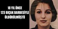 118 bıçak darbesiyle öldürülen kadın cinayetinin sırrı