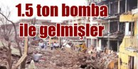 15 terörist, 1.5 ton bomba ile saldırmış