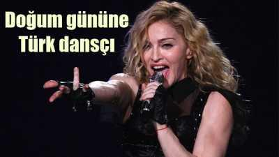 Madonna için özel Türk dansçı