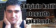 9 kişinin katili Yusuf Taş, kaçarken yakalandı