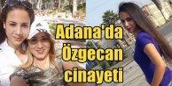 Adana'da yeni bir Özgecan cinayeti: Enişte hakareti yüzünden çifte cinayetk
