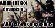 Amerika IŞİD'le pazarlık masasına oturmuş