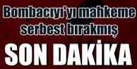 Ankara bombacısını mahkeme daha önce serbest bırakmış