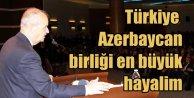 Başbuğ; En büyük hayalim Azerbaycan ve Türkiye'nin tek devlet olması
