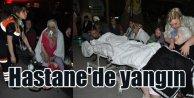 Hastane'de yangın; Hastalar bahçeye çıkarıldı