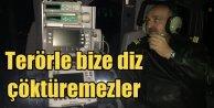 Müezzinoğlu; Terörle Türkiye'ye diz çöktüremezler