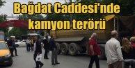 Bağdat Caddesi'nde kamyon terörü: Direksiyon başında sara nöbeti geçirmiş