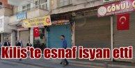 Kilis'te esnaf kepenk kapattı; 'Yeter artık' isyanı
