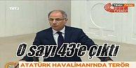 Atatürk Havalimanı#039;nda ölenlerin sayısı 43#039;e yükseldi