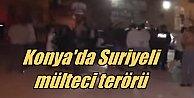 Konya'da Suriyeli terörü, 50 kişilik grup iş yerlerine saldırdı