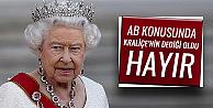 Kraliçenin dediği oldu; Hayır