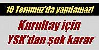 MHP Kurultayı#039;nda son durum: YSK 10 temmuz için hayır dedi