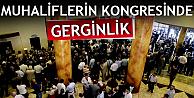 MHP#039;li Muhaliflerin kongresinde gerginlik