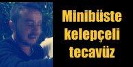Minibüs#039;te kelepçeli tecavüz dehşeti: Liseli kıza tacavüz eden minibüsçü tutuklandı