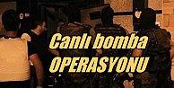 Sancaktepe#039;de canlı bomba operaspyonu; 6 gözaldı var