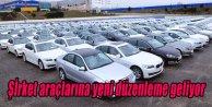 Şirket araçlarına yeni düzenleme