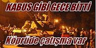Askeri Darbe girişimi: Boğaz Köprüsü#039;nde tanklar ateş açıyor